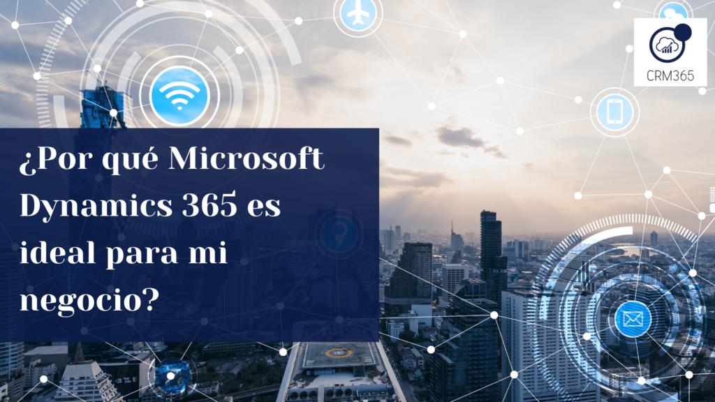 ¿Por qué Microsoft Dynamics 365 es ideal para mi negocio