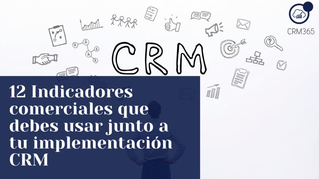 12 Indicadores comerciales que debes usar junto a tu implementación CRM