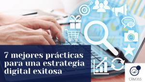7 mejores prácticas para una estrategia digital exitosa